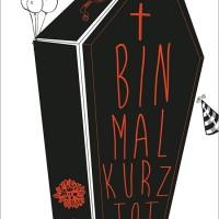 bin-mal-kurz-tot.cover_jpg