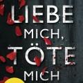 liebe-mich-töte-mich-cover