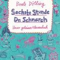 sechste_stunde_dr_schnarch-